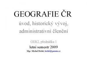 GEOGRAFIE R vod historick vvoj administrativn lenn GER