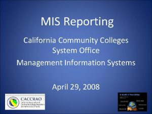 MIS Reporting California Community Colleges System Office Management