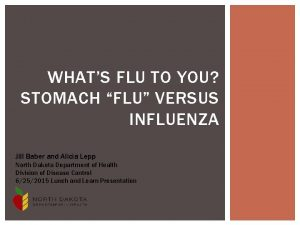 WHATS FLU TO YOU STOMACH FLU VERSUS INFLUENZA