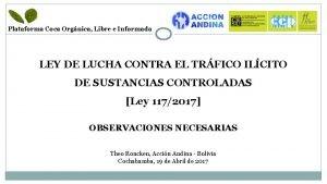 Plataforma Coca Orgnica Libre e Informada LEY DE