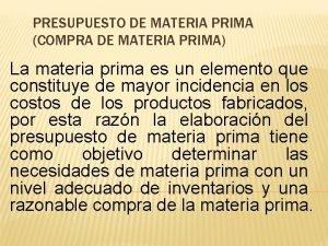 PRESUPUESTO DE MATERIA PRIMA COMPRA DE MATERIA PRIMA