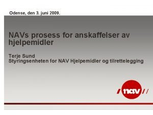 Odense den 3 juni 2009 NAVs prosess for