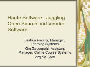 Haute Software Juggling Open Source and Vendor Software