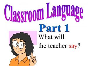 What will the teacher say Please pay attention