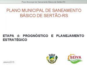 Plano Municipal de Saneamento Bsico de SertoRS PLANO