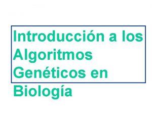 Introduccin a los Algoritmos Genticos en Biologa ALGORITMOS