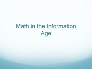 Math in the Information Age Welcome Parents Who
