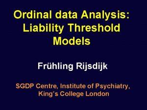 Ordinal data Analysis Liability Threshold Models Frhling Rijsdijk