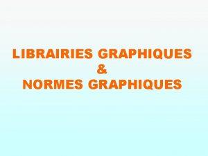 LIBRAIRIES GRAPHIQUES NORMES GRAPHIQUES CONSTRUCTION DUN PACKAGE GRAPHIQUE