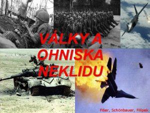 VLKY A OHNISKA NEKLIDU Fier Schnbauer Filpek Co