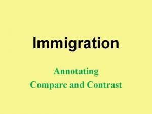 Immigration Annotating Compare and Contrast Annotation Review 1