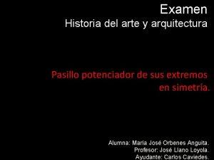 Examen Historia del arte y arquitectura Pasillo potenciador