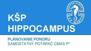 KP HIPPOCAMPUS PLNOVANIE PONORU SAMOSTATN POTPA CMAS P