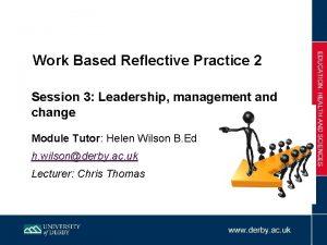 Work Based Reflective Practice 2 Session 3 Leadership