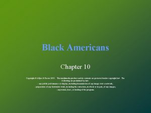 Black Americans Chapter 10 Copyright Allyn Bacon 2003