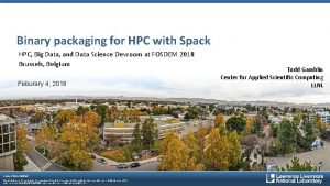 Binary packaging for HPC with Spack HPC Big