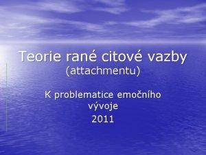 Teorie ran citov vazby attachmentu K problematice emonho