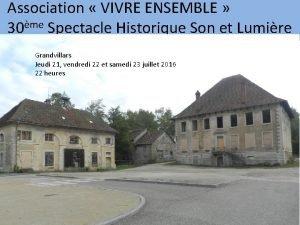 Association VIVRE ENSEMBLE 30me Spectacle Historique Son et