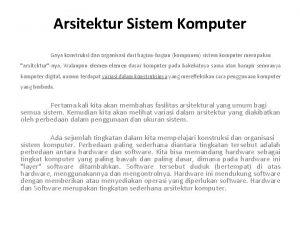 Arsitektur Sistem Komputer Gaya konstruksi dan organisasi dari
