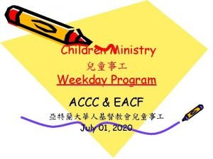 Children Ministry Weekday Program ACCC EACF July 01