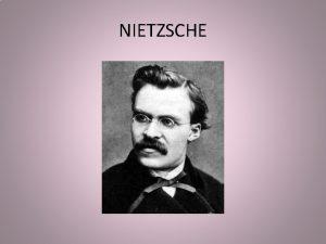 NIETZSCHE SU VIDA 1 Friedrich Wilhelm Nietzsche naci