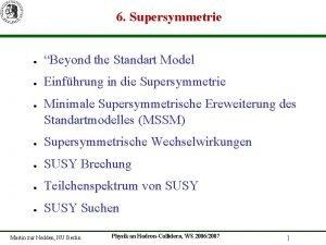 6 Supersymmetrie Beyond the Standart Model Einfhrung in