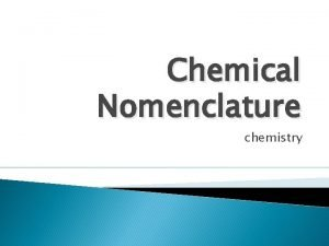 Chemical Nomenclature chemistry Ionic Nomenclature For cations Keeps