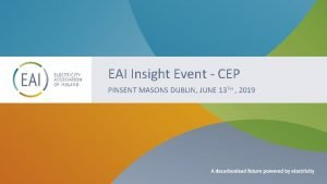 EAI Insight Event CEP PINSENT MASONS DUBLIN JUNE