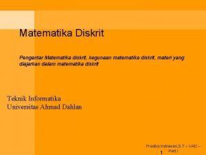 Matematika Diskrit Pengantar Matematika diskrit kegunaan matematika diskrit