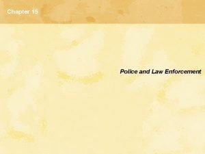 Chapter 15 Police and Law Enforcement History of