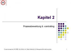 Kapitel 2 Prozessbewertung controlling Prozessmanagement WS 0506 Dipl
