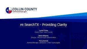 re Search TX Providing Clarity Lynne Finley District