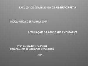 FACULDADE DE MEDICINA DE RIBEIRO PRETO BIOQUIMICA GERAL