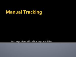 Manual Tracking An imagej plugin with cell tracking