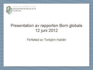 Presentation av rapporten Born globals 12 juni 2012