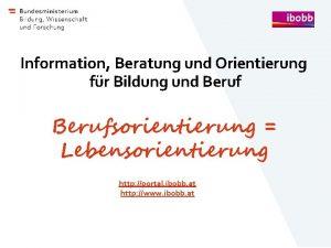 Information Beratung und Orientierung fr Bildung und Berufsorientierung