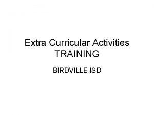 Extra Curricular Activities TRAINING BIRDVILLE ISD Senate Bill