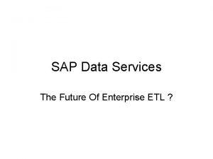 SAP Data Services The Future Of Enterprise ETL