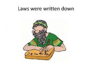 Laws were written down Written Laws Between 1280