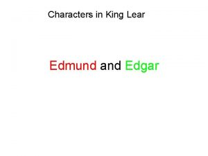 Characters in King Lear Edmund and Edgar Edmund