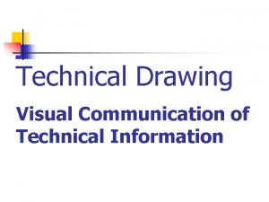 Technical Drawing Visual Communication of Technical Information Technical