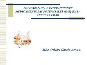 POLIFARMACIA E INTERACCIONES MEDICAMENTOSAS POTENCIALES IMP EN LA
