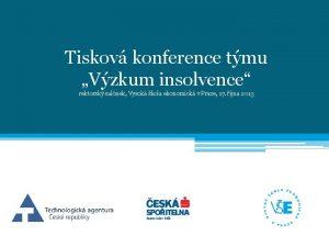 Tiskov konference tmu Vzkum insolvence rektorsk salnek Vysok