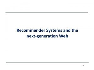 Recommender Systems and the nextgeneration Web 1 New