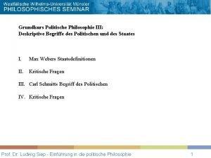 Grundkurs Politische Philosophie III Deskriptive Begriffe des Politischen
