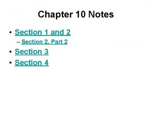 Chapter 10 Notes Section 1 and 2 Section