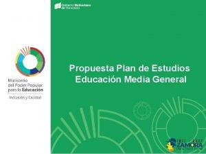Propuesta Plan de Estudios Educacin Media General PROPUESTA