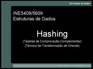 INE 54085609 Estruturas de Dados Hashing Tabelas de