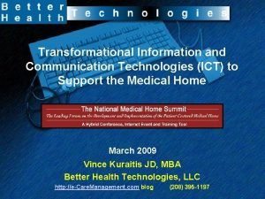 Transformational Information and Communication Technologies ICT to Support