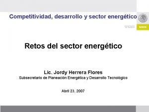 Competitividad desarrollo y sector energtico Retos del sector